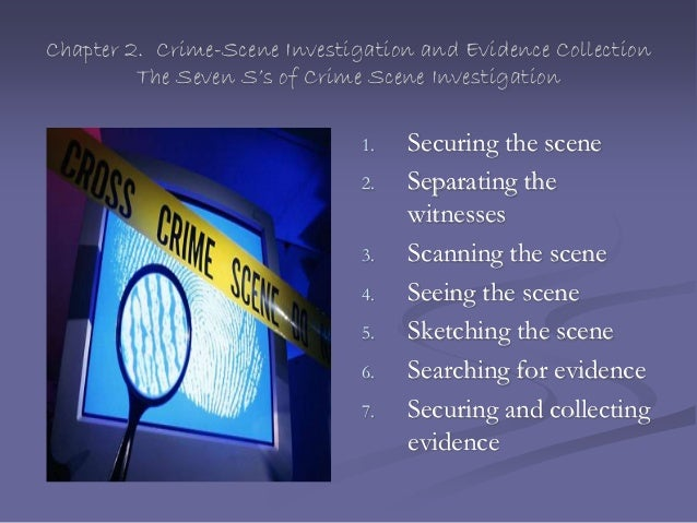 stpe 1 gather information physical evidence witnesses documentation
